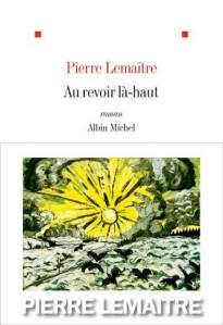 Au-revoir-la-haut-Pierre-Lemaitre